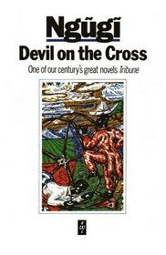 "Devil on the Cross by Ngugi wa Thiong'o This novel centers around Wariinga's tragedy and uses it to tell a story of contemporary Kenya faced with the ""satan of capitalism.""  #IHF #InternationalHumanityFoundation #ReadingList"