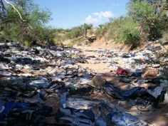 garbage left by people crossing the Rio Grande...where is Al Gore and the Green people? No respect! Already Trashing America! They cannot even begin to clean this up because it is TOO dangerous, they are being shot at.