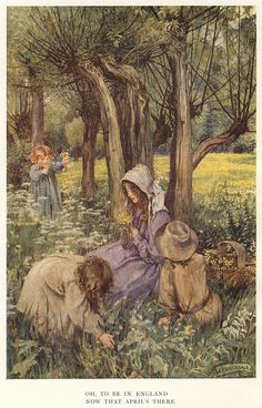 Oh , to be in England in April    By Eleanor Fortescue Brickdale