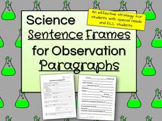 Free sentence frames for writing observation paragraphs in science. An effective strategy for ELLs and students with special needs.