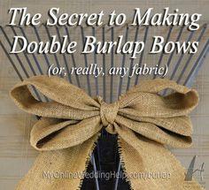 Secret to making double burlap bows. Excellent video