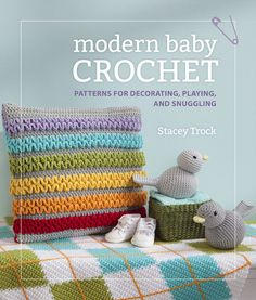 Modern Baby Crochet, coming soon from @Stacey Trock