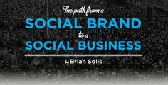 The Path from a Social Brand to a Social Business | Social Media Today
