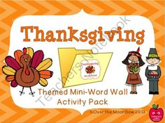Thanksgiving Mini-Word Wall Activity Pack from overthemoonbow on TeachersNotebook.com (11 pages)  - Your students will love this Thanksgiving themed mini-word wall; it's a perfect complement to your themed activities!