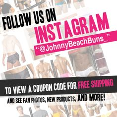 Follow us on Instagram to view an Exclusive Special! Free shipping on any order, get your favorite swimwear and underwear from www.johnnybeachbuns.com
