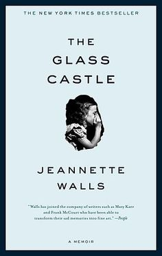 The Glass Castle by Jeannette Walls...very inspirational....great read!