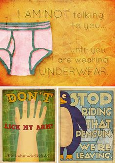 """Artist Nathan Ripperger illustrated things that he has said to his kids in this set of charming """"Sh*t parents say"""" posters over at Flickr: Link - via Hey Oscar Wilde!"""