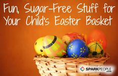 Fun, Fit and Flavorful Easter Basket Goodies for Kids   via @SparkPeople #food #nutrition #SparkMoms #healthy