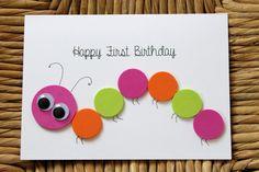 "Made by Kiely's Kards: http://www.etsy.com/shop/KielysKards.  ""Happy First Birthday"" caterpillar card for little girl"