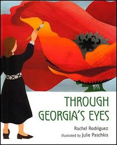 Teach with Picture Books: To Create One's World: Exploring Georgia O'Keeffe in Picture Books