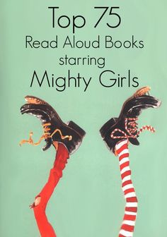 A Mighty Girl's top 75 recommended read-aloud books starring Mighty Girls for elementary-aged children.