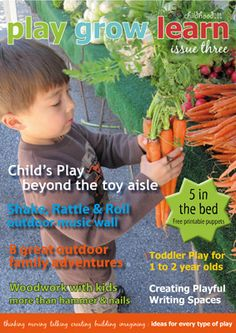 Bursting with ideas for playing inside and outside, with activities for moving, talking, cooking, creating, thinking, singing, imagining and constructing, Play Grow Learn is a downloadable e-zine that provides inspiration  and information for parents and educators of children from birth to 5 years.