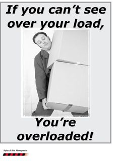 If you can't see over your load, you are overloaded