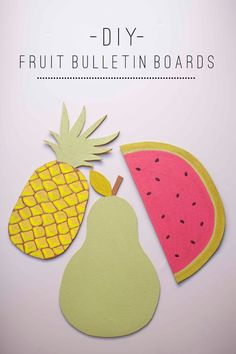 tell love and chocolate: TELL: DIY FRUIT BULLETIN BOARDS
