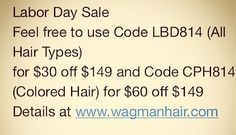 #LABORDAY #sale!!!! Use these codes to save on your next purchase! Being in the holiday with #teamwags #wagmanhair #indianremy #extensions