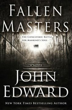 Fallen Masters by Psychic Medium John Edward. --> Get Your FREE Guide to Psychic Readings: http://MyDivinePsychic.com