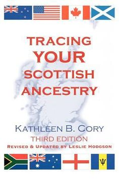 Tracing Your Scottish Ancestry is the most informative guide to Scottish ancestry ever. New subjects include the reorganization of local archives, the digitization and accessibility of old records, and the use of local history in genealogy.