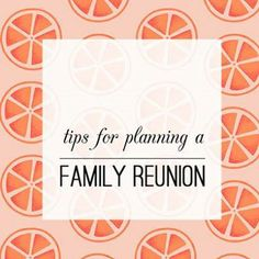 Have you always wanted to plan a family reunion? Tips to get you started!