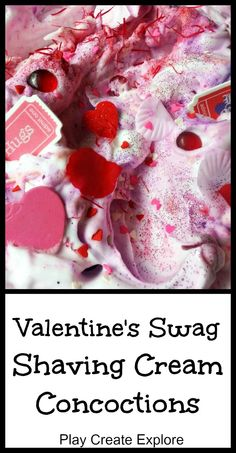 Valentine's Swag Shaving Cream Concoctions. Fun Messy Valentine's Sensory Play! Place a sheet underneath for easy cleanup or play in the tub!
