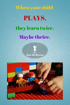 Why and how to let your child learn the way kids learn best: THROUGH PLAY!