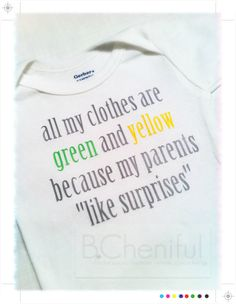 """All my Clothes are Green and Yellow because my parents ""like surprises"""