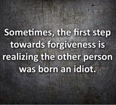 laugh, funni, inspir, thought, idiot, true, humor, forgiveness, quot