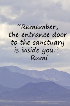 """""""Remember, the entrance door to the sanctuary is inside you.""""  Rumi – On view from Gates Pass in west division of Saguaro National Park, Tucson, AZ, taken by  F. McGinn -- Explore quotes on the journey at http://www.examiner.com/article/travel-a-road-of-literate-quotes-about-the-journey"""