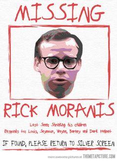 I wish Rick Moranis would come back.
