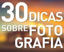 30 dicas de Fotografia!