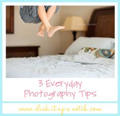Tips to capture your everyday by Allison Jacobs