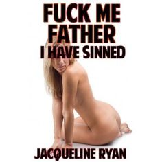 Fuck Me Father I Have Sinned (Priest Erotica) (Kindle Edition)   http://postteenageliving.com/amazon.php?p=B006NPVSLG