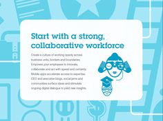 Start with a strong, collaborative workforce.