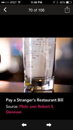 Bucket list: Pay a stranger's bill