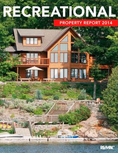 Cottages, Camps, Cabins and Condos – RE/MAX report sees sunny skies ahead for recreational property sales in Canada.