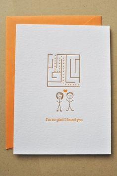 I'm so glad I found you. <3 glad, games, idea, valentine day cards, weddings, valentine cards, ador, places, maze