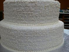 """""""Marry me"""" by Train lyrics wedding cake. I love the idea... but I would feel so bad making the decorator do that!"""