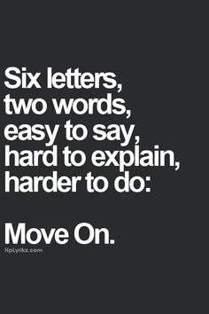 So hard to do, so hard to move on, so easy to say.  #hard #letgo #move #quote #love #life