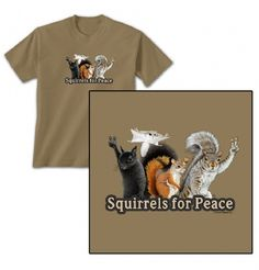 Squirrels For Peace T-Shirt at theBIGzoo.com, a toy store that has shipped over 1.2 million items.