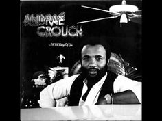 Andrae Crouch ~ I'll Be Thinking Of You