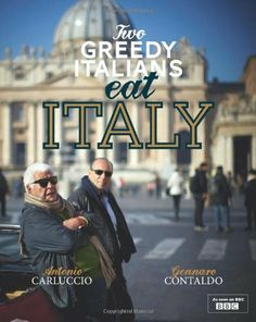 Two Greedy Italians Eat Italy. Antonio Carluccio, Gennaro Contaldo by Antonio Carluccio. $30.23. Publication: April 1, 2012. Publisher: Quadrille Publishing (April 1, 2012). 192 pages. Author: Antonio Carluccio. Save 31% Off!