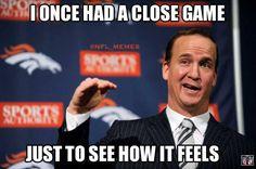 Peyton Manning on close games.