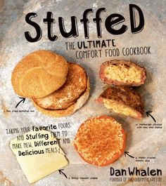Stuffed: The Ultimate Comfort Food Cookbook by Dan Whalen. Find it at the Westerville Library.