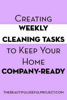 Creating Weekly Cleaning Tasks To Keep Your Home Company-Ready