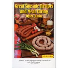 Great Sausage Recipes and Meat Curing [Hardcover], (sausage, curing, charcuterie, meat, smoker, smoking food, cookbook, pork, food tech, kitchen gadgets)
