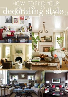 How to Decorate Series: How to find your decorating style. Tips on how to determine your style to create a more cohesive home.