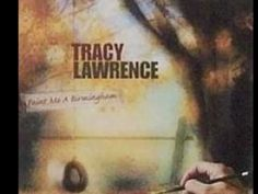 Paint Me a Birmingham-Tracy Lawrence-Picture Slide