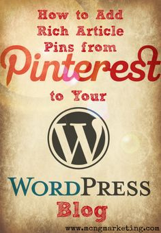 How to Add Rich Pins for Articles to Your WordPress Blog. #socialmedia #blogging #richpins