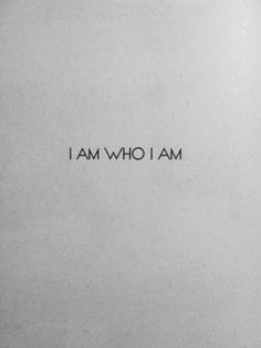 I am who I am! #Strong