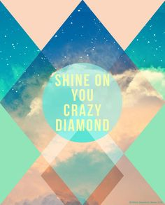 Inspirational Quote, Typography Art, Shine on You Crazy Diamond Print - mishablaise