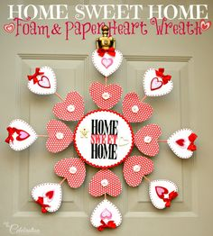 Home Sweet Home Foam & Paper Heart Wreath - a heartfelt welcome to the best place we know - our home! At littlemisscelebration.com
